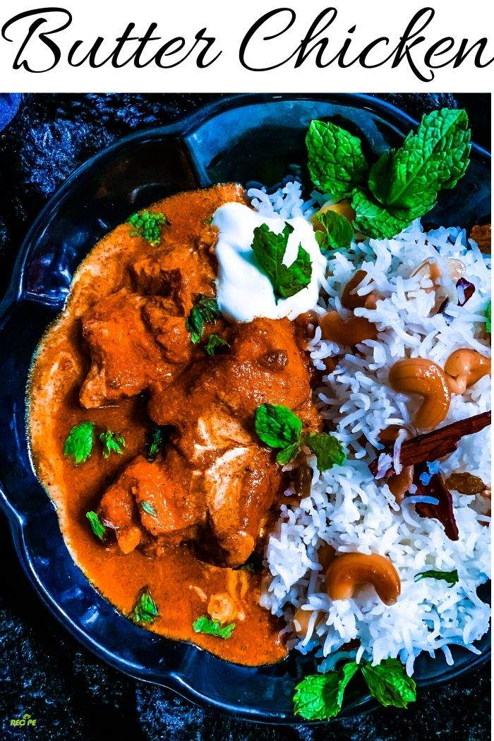 Authentic Butter Chicken - Murgh Makhani Restaurant Style - Recipe Magik